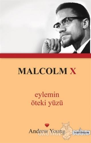 Malcolm X - Eylemin Öteki Yüzü