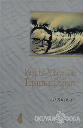 Malik Bin Nebi'ye Göre Toplumsal Değişim