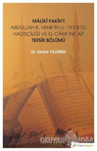Maliki Fakih'i Abdullah B. Vehb'in (v.197-812) Hadisçiliği ve El-Cami'ine Ait Tefsir Bölümü