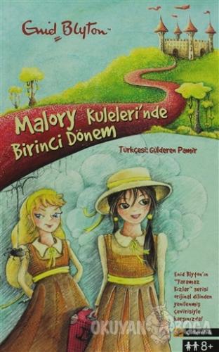 Malory Kuleleri'nde Birinci Dönem - Enid Blyton - Çitlembik Yayınevi