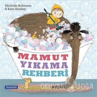 Mamut Yıkama Rehberi - Michelle Robinson - Pearson Çocuk Kitapları
