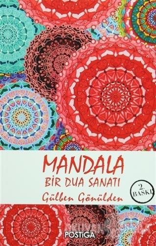 Mandala - Bir Dua Sanatı - Gülben Gönülden - Postiga Yayınları
