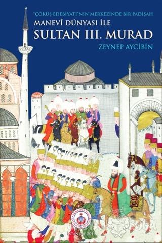Manevi Dünyası ile Sultan 3. Murad