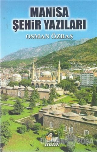 Manisa Şehir Yazıları - Osman Özbaş - İtalik Yayınevi