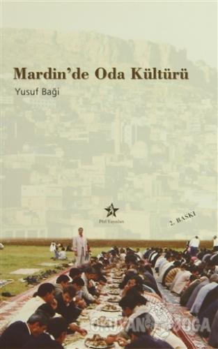 Mardin'de Oda Kültürü - Yusuf Baği - Peri Yayınları