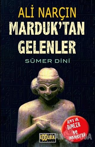 Marduk'tan Gelenler - Sümer Dini