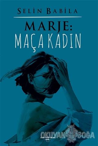 Marje: Maça Kadın - Selin Babila - Sokak Kitapları Yayınları