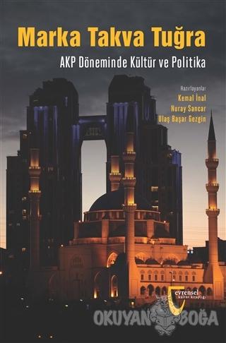 Marka Takva Tuğra - AKP Döneminde Kültür ve Politika - Kolektif - Evre