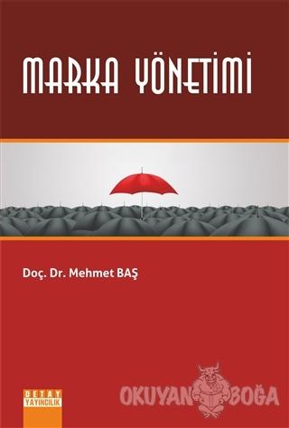 Marka Yönetimi - Mehmet Baş - Detay Yayıncılık