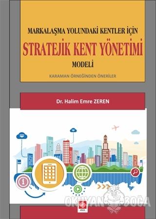 Markalaşma Yolundaki Kentler İçin Stratejik Kent Yönetimi Modeli