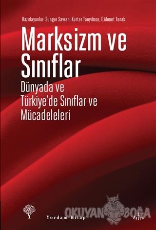 Marksizm ve Sınıflar - Sungur Savran - Yordam Kitap