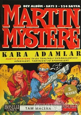 Martin Mystere Dev Albüm Sayı:3 Kara Adamlar - Alfredo Castelli - Oğla