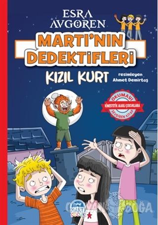 Martı'nın Dedektifleri - Kızıl Kurt - Esra Avgören - Martı Çocuk Yayın