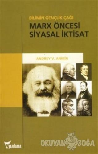 Marx Öncesi Siyasal İktisat - Andrey Vladimiroviç Anikin - Yazılama Ya