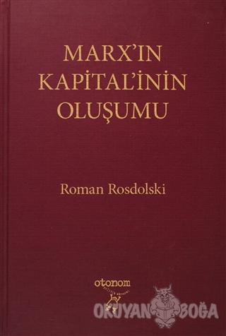 Marx'ın Kapital'inin Oluşumu (Ciltli) - Roman Rosdolski - Otonom Yayın