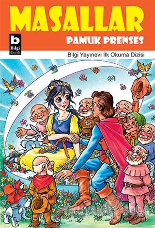 Masallar Pamuk Prenses - Kolektif - Bilgi Yayınevi