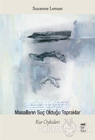 Masalların Suç Olduğu Topraklar - Susanne Leman - Telos Yayıncılık