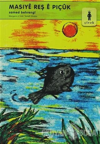Masiye Reş e Piçük - Samed Behrengi - Evrensel Basım Yayın