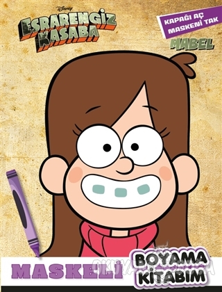 Maskeli Boyama Kitabım Mabel - Esrarengiz Kasaba - Kolektif - Beta Kid