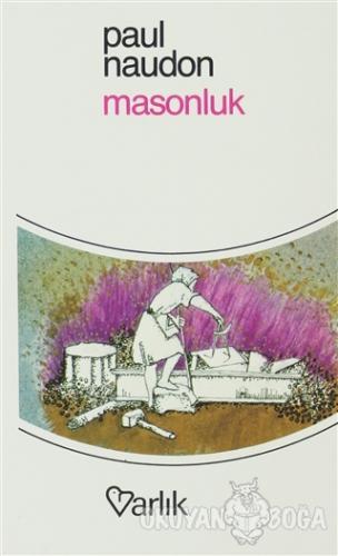 Masonluk - Paul Naudon - Varlık Yayınları