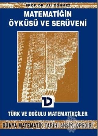 Matematiğin Öyküsü ve Serüveni 6.Cilt Türk ve Doğulu Matematikçiler Dü