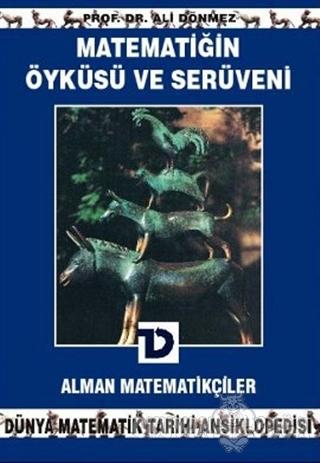 Matematiğin Öyküsü ve Serüveni 8.Cilt Alman Matematikçiler Dünya Matem