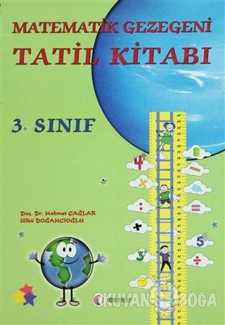 Matematik Gezegeni Tatil Kitabı 3. Sınıf - Ülkü Doğancıoğlu - ODTÜ Gel