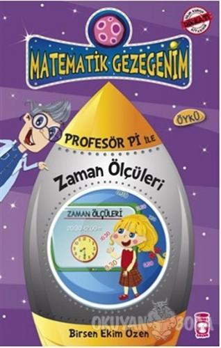 Matematik Gezegenim - Profesör Pi ile Zaman Ölçüleri - Birsen Ekim Öze