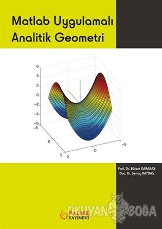 Matlab Uygulamalı Analitik Geometri - Bülent Karakaş - Palme Yayıncılı