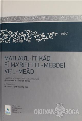 Matla'u'l-İ'tikad Fi Ma'rifeti'l-Mebdei ve'l-Mead (Ciltli)