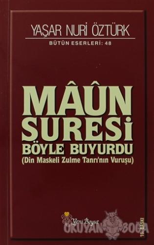 Maun Suresi Bütün Eserleri: 48 - Yaşar Nuri Öztürk - Yeni Boyut Yayınl