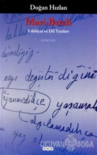 Mavi Bereli Edebiyat ve Dil Yazıları - Doğan Hızlan - Yapı Kredi Yayın
