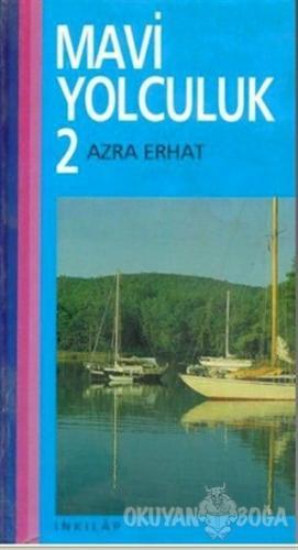 Mavi Yolculuk 2 - Azra Erhat - İnkılap Kitabevi