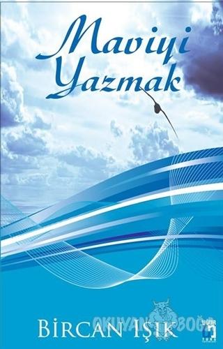 Maviyi Yazmak - Bircan Işık - Uğur Tuna Yayınları