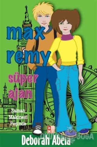 Max Remy - Süper Ajan Zaman Makinesi Peşinde - Deborah Abela - Babıali