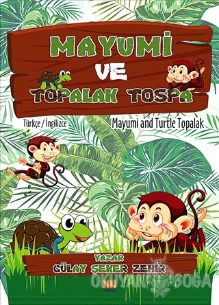 Mayumi ve Topalak Tospa - Gülay Şeker Zehir - Tunç Yayıncılık