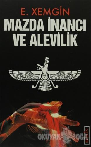 Mazda İnancı ve Alevilik - Ethem Xemgin - Berfin Yayınları