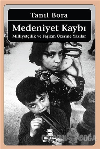Medeniyet Kaybı - Tanıl Bora - Birikim Yayınları