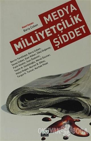 Medya Milliyetçilik Şiddet - Berrin Yanıkkaya - Su Yayınevi