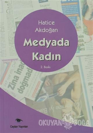 Medyada Kadın - Hatice Aydoğan - Ceylan Yayınları