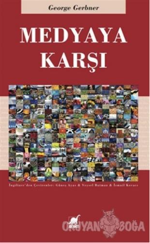 Medyaya Karşı - George Gerbner - Ayrıntı Yayınları