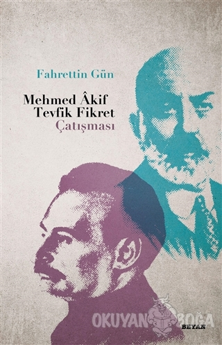 Mehmed Akif - Tevfik Fikret Çatışması