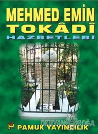 Mehmed Emin Tokadi Hazretleri (Evliya-005) - Abdullah Pamuk - Pamuk Ya