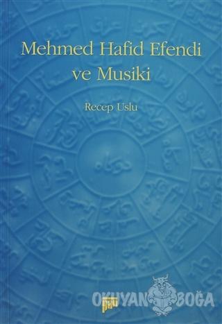 Mehmed Hafid Efendi ve Musiki - Recep Uslu - Pan Yayıncılık