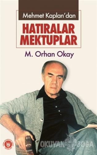 Mehmet Kaplan'dan - Hatıralar Mektuplar - M. Orhan Okay - Türk Edebiya