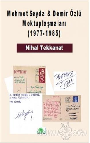 Mehmet Seyda - Demir Özlü Mektuplaşmaları (1977-1985)