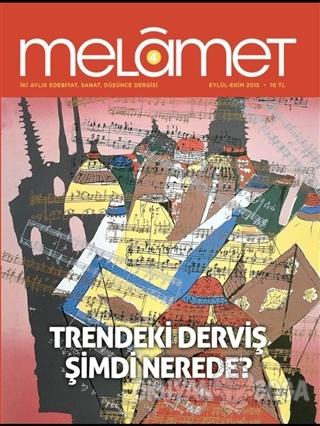 Melamet İki Aylık Edebiyat Sanat ve Düşünce Dergisi Sayı: 4 Eylül-Ekim