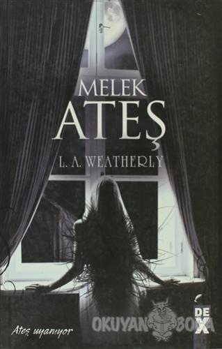 Melek 2 - Ateş - L. A. Weatherly - Dex Yayınevi