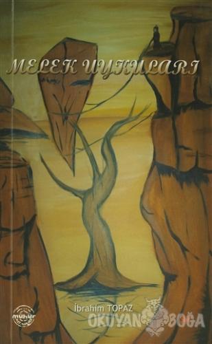 Melek Uykuları - İbrahim Topaz - Mühür Kitaplığı