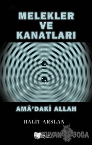 Melekler ve Kanatları - Halit Arslan - Karina Yayınevi